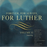 Forever, for Always, for Luther Volume II
