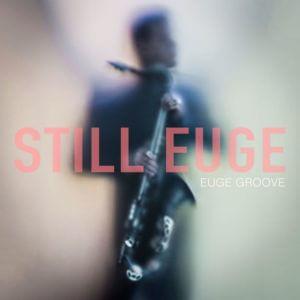 be-still-euge-groove