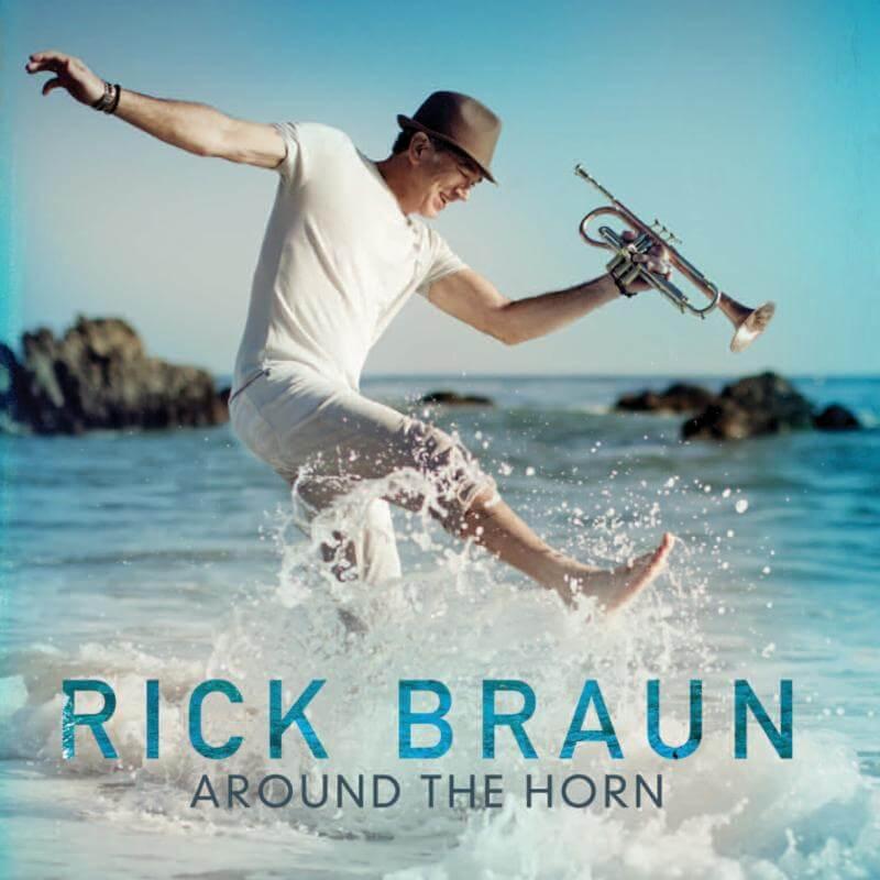 Rick Braun Around The Horn