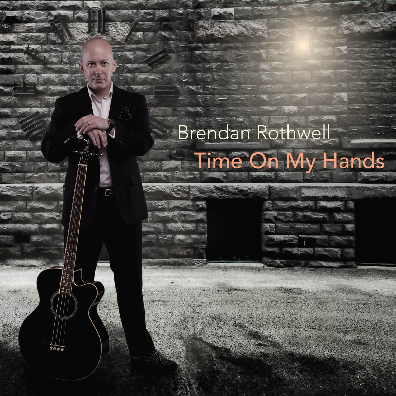Brendan Rothwell New Album Time On My Hands