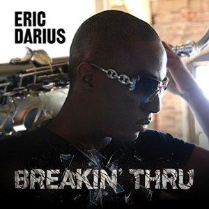 Eric Darius Breakin Thru