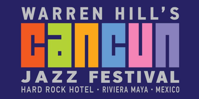 Warren Hill's Cancun Jazz Festival 2018