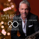 Dave Koz and Friends 20th Anniversary Christmas