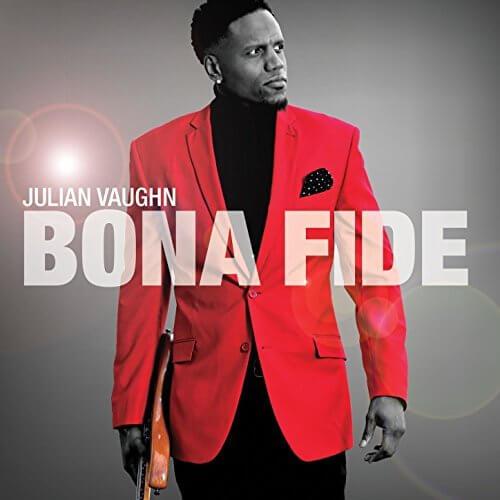 Julian Vaughn Bona Fide