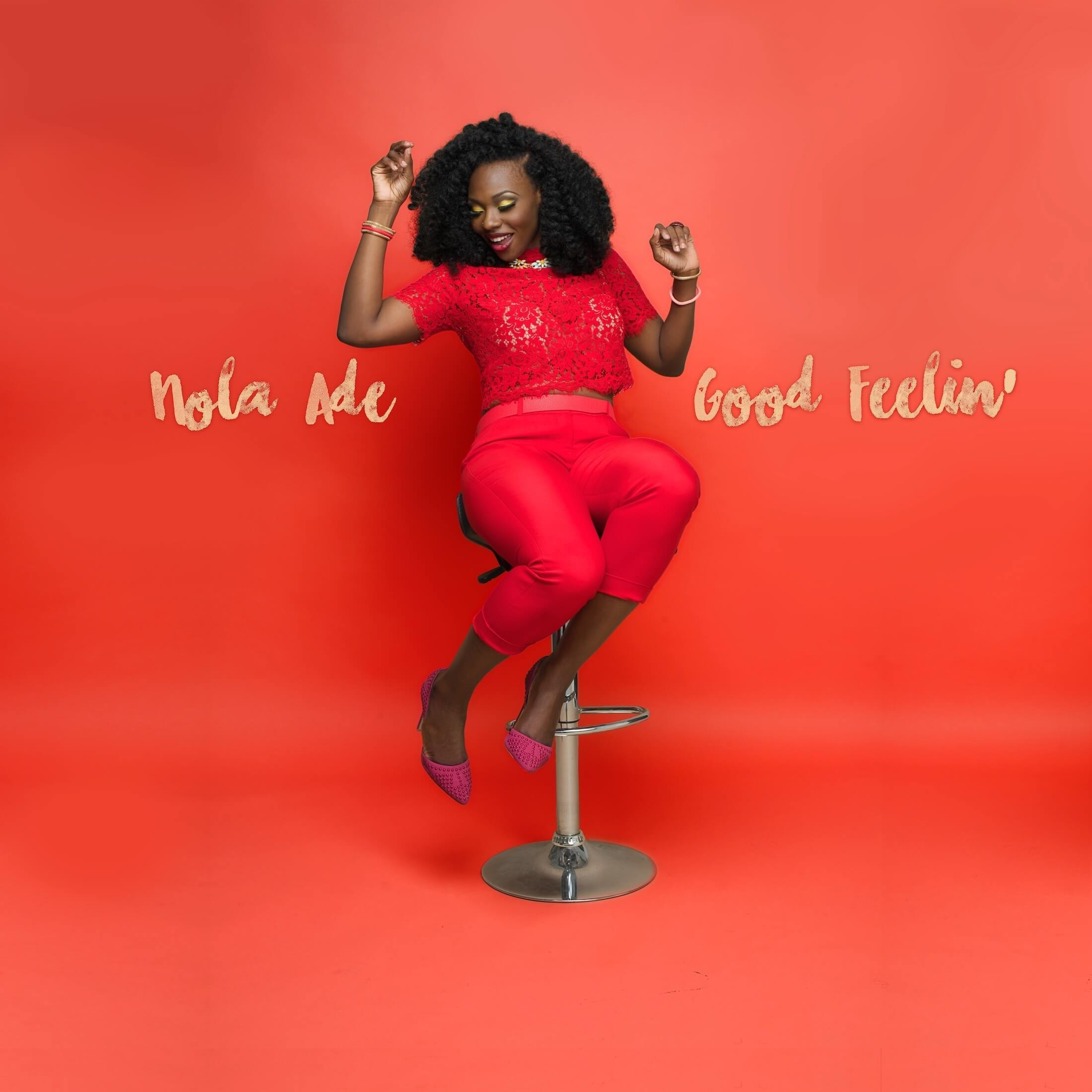 Nola Ade Releases New Single 'GOOD FEELIN'