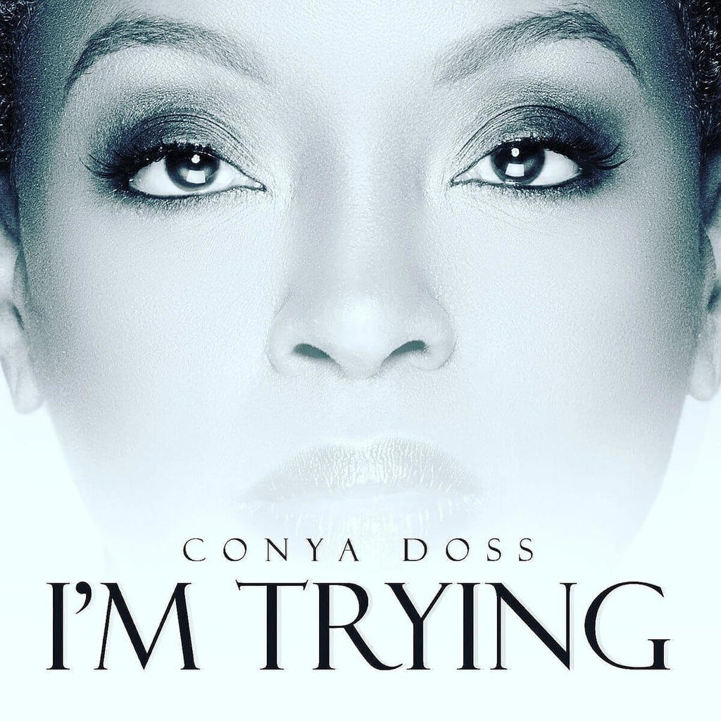 Listen to Conya Doss' New Single I'm Trying
