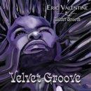 Review - Eric Valentine & Velvet Groove