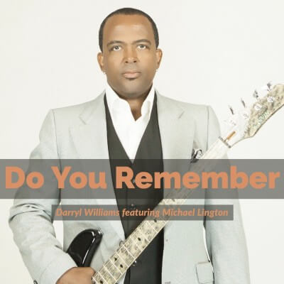 "Listen To Darryl Williams new single ""Do You Remember,"" featuring Michael Lington"