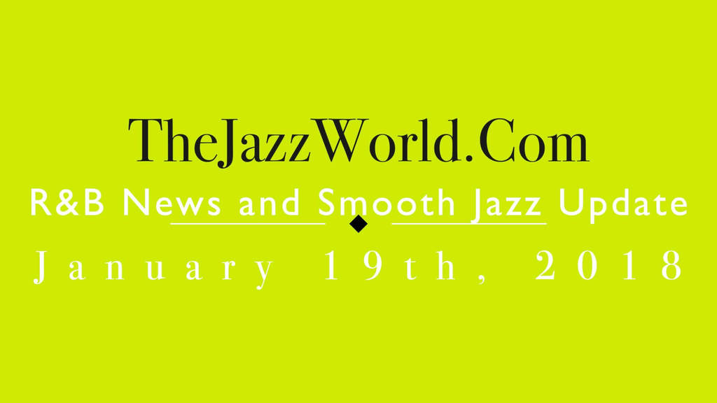 Latest R&B News and Smooth Jazz Update January 19th