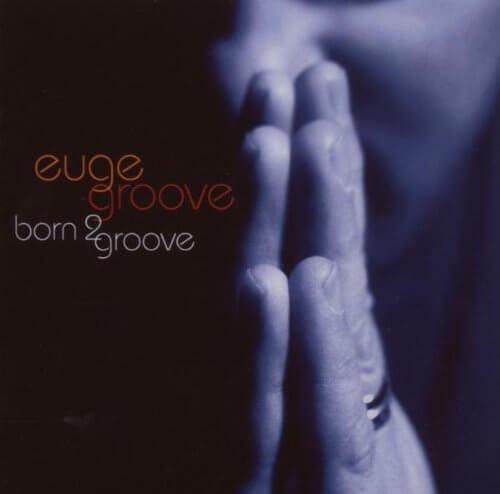 EugeGrooveBorn