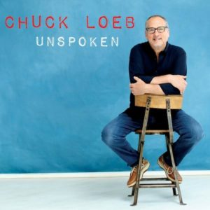 New Chuck Loeb Music Unspoken