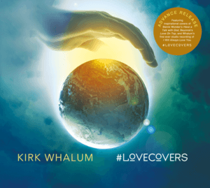 Kirk Whalum #Lovecovers
