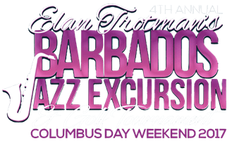 Elan Trotman's Fourth Annual Barbados Jazz Excursion 2017