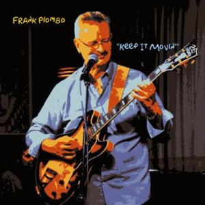 Award-winning jazz guitarist Frank Piombo New Album Keep It Movin'