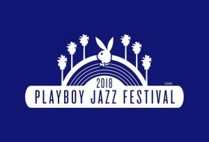 Playboy Jazz Festival 2018
